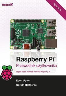 Chomikuj, ebook online Raspberry Pi. Przewodnik użytkownika. Wydanie III. Eben Upton