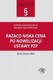 Chomikuj, ebook online Rażąco niska cena po nowelizacji ustawy Pzp. Klaudyna Saja-Żwirkowska