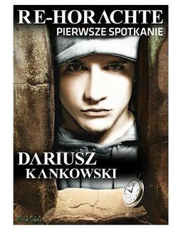Chomikuj, pobierz ebook online Re-Horachte. Dariusz Kankowski