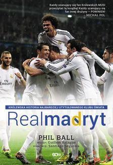 Ebook Real Madryt. Królewska historia najbardziej utytułowanego klubu świata pdf