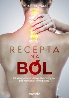 Chomikuj, ebook online Recepta na ból. Jak diagnozować i leczyć chroniczny ból bez interwencji chirurgicznej. Yass Mitchell