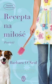Chomikuj, ebook online Recepta na miłość. Barbara O'Neal