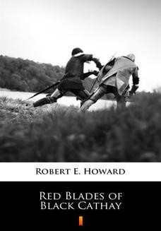 Chomikuj, ebook online Red Blades of Black Cathay. Robert E. Howard