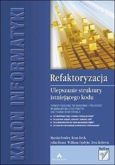 Chomikuj, ebook online Refaktoryzacja. Ulepszanie struktury istniejącego kodu. Martin Fowler