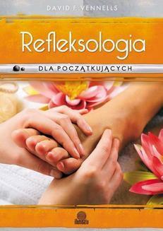 Chomikuj, ebook online Refleksologia dla początkujących. Uzdrawiający masaż stóp. David Vennells