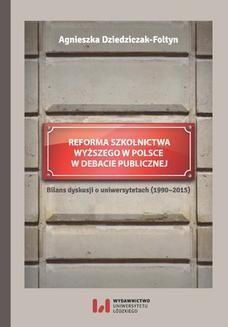 Chomikuj, ebook online Reforma szkolnictwa wyższego w Polsce w debacie publicznej. Bilans dyskusji o uniwersytetach. Agnieszka Dziedziczak-Fołtyn