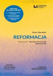 Chomikuj, pobierz ebook online Reformacja. Krótkie Wprowadzenie 19. Peter Marshall