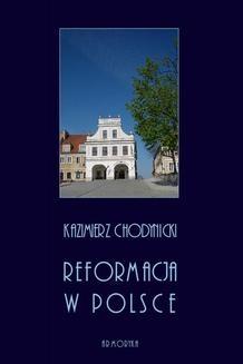 Chomikuj, ebook online Reformacja w Polsce. Kazimierz Chodynicki