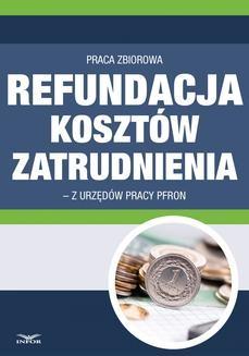Ebook Refundacja kosztów zatrudnienia z urzędów pracy i PFRON po zmianie przepisów pdf