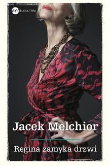 Chomikuj, ebook online Regina zamyka drzwi. Jacek Melchior