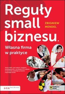 Chomikuj, ebook online Reguły small biznesu. Własna firma w praktyce. Zbigniew Mendel