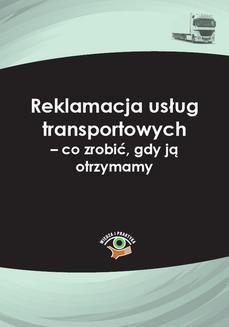 Ebook Reklamacja usług transportowych – co zrobić, gdy ją otrzymamy pdf