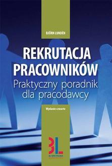 Chomikuj, ebook online Rekrutacja pracowników – praktyczny poradnik dla pracodawcy. Björn Lundén