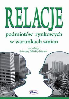 Chomikuj, ebook online Relacje podmiotów rynkowych w warunkach zmian. Katarzyna Bilińska-Reformat