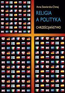 Chomikuj, ebook online Religia a polityka. Anna Siewierska-Chmaj