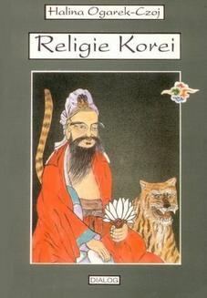 Chomikuj, ebook online Religie Korei. Rys historyczny. Halina Ogarek-Czoj
