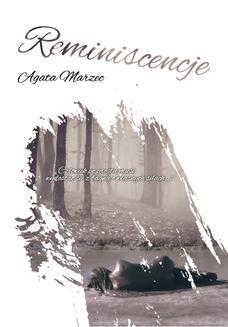 Chomikuj, ebook online Reminiscencje. Agata Marzec