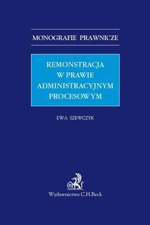 Chomikuj, pobierz ebook online Remonstracja w prawie administracyjnym procesowym. Ewa Szewczyk
