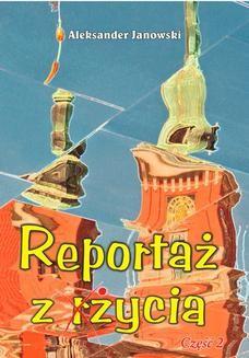 Chomikuj, ebook online Reportaż z życia. Aleksander Janowski
