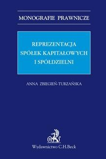 Chomikuj, ebook online Reprezentacja spółek kapitałowych i spółdzielni. Anna Zbiegień-Turzańska