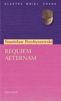 Chomikuj, ebook online Requiem aeternam. Stanisław Przybyszewski
