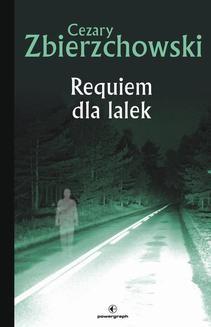 Chomikuj, pobierz ebook online Requiem dla lalek. Cezary Zbierzchowski