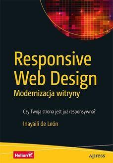Chomikuj, pobierz ebook online Responsive Web Design. Modernizacja witryny. Inayaili de León