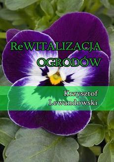 Chomikuj, ebook online Rewitalizacja ogrodów. Krzysztof Lewandowski