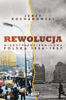 Chomikuj, ebook online Rewolucja międzypaździernikowa. Jerzy Kochanowski