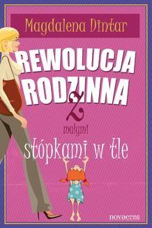 Chomikuj, ebook online Rewolucja rodzinna z małymi stópkami w tle. Magdalena Dintar