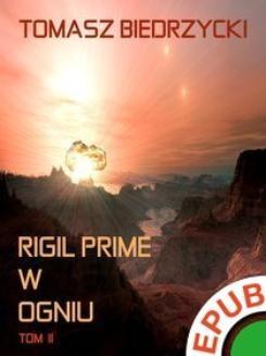 Chomikuj, ebook online Rigil Prime w ogniu. Tom 2. Tomasz Biedrzycki