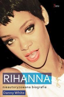 Chomikuj, ebook online Rihanna.. Danny White