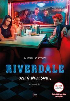 Chomikuj, ebook online Riverdale. Dzień wcześniej. Micol Ostow