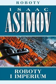 Chomikuj, ebook online Roboty i imperium. Isaac Asimov