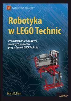 Ebook Robotyka w LEGO Technic. Projektowanie i budowa własnych robotów pdf