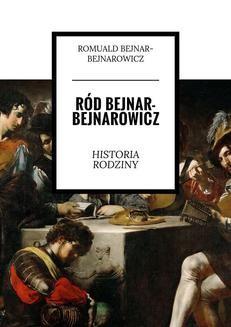 Chomikuj, ebook online Ród Bejnar-Bejnarowicz. Romuald Bejnar-Bejnarowicz