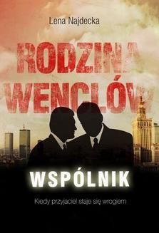 Chomikuj, pobierz ebook online Rodzina Wenclów. Wspólnik. Lena Najdecka