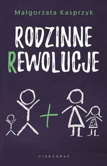 Chomikuj, pobierz ebook online Rodzinne rewolucje. Małgorzata Kasprzyk