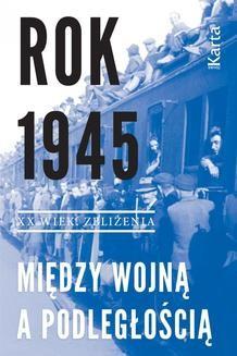 Chomikuj, ebook online Rok 1945. Między wojną a podległością. Opracowanie zbiorowe