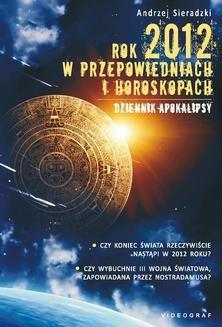 Chomikuj, ebook online Rok 2012 w przepowiedniach i horoskopach. Andrzej Sieradzki