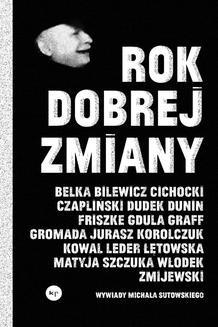 Chomikuj, ebook online Rok dobrej zmiany. Michał Sutowski