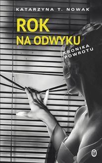Chomikuj, ebook online Rok na odwyku. Katarzyna T. Nowak