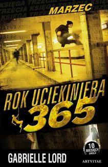 Chomikuj, ebook online Rok uciekiniera 365. Marzec. Gabrielle Lord
