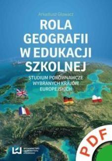 Chomikuj, ebook online Rola geografii w edukacji szkolnej. Studium porównawcze wybranych krajów europejskich. Arkadiusz Głowacz