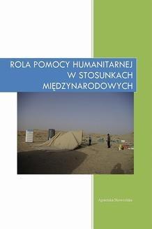 Chomikuj, ebook online Rola pomocy humanitarnej w stosunkach międzynarodowych. Agnieszka Skowrońska