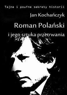 Chomikuj, ebook online Roman Polański i jego sztuka przetrwania. Jan Kochańczyk