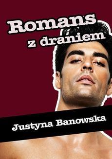 Chomikuj, ebook online Romans z draniem. Justyna Banowska