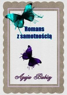 Chomikuj, ebook online Romans z samotnością. Agaja Babicz