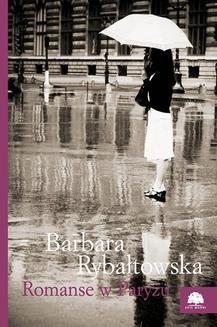 Chomikuj, ebook online Romanse w paryżu. Barbara Rybałtowska