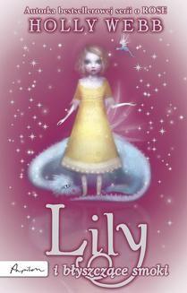 Chomikuj, ebook online Rose Tom 6: Lily i błyszczące smoki. Holly Webb